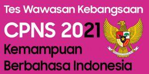 Materi Tes Wawasan Kebangsaan CPNS 2021 Kemampuan Berbahasa Indonesia